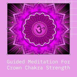 Guided Meditation For crown chakra strength